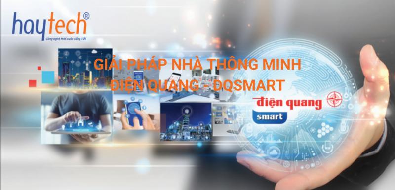 Haytech - Giai phap nha thong minh Dien Quang - DQSmart